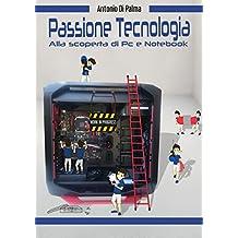 Passione Tecnologia: Alla scoperta di PC e Notebook