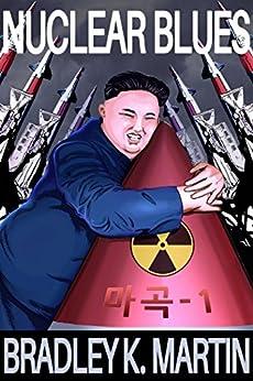 Nuclear Blues by [Martin, Bradley K.]