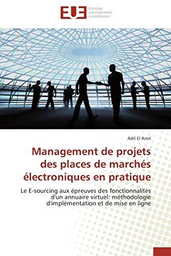 Management de projets des places de marchés électroniques en pratique: Le E-sourcing aux épreuves des fonctionnalités d