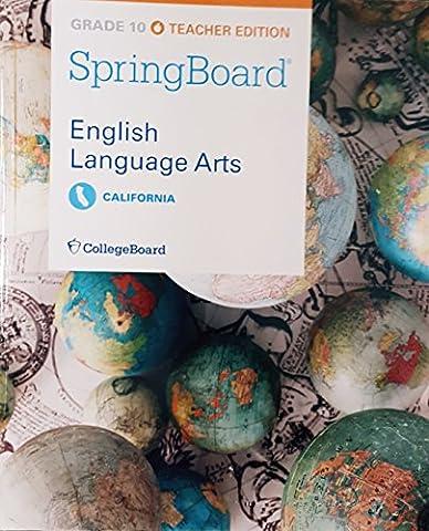 SpringBoard, English Language Arts, Grade 10, Teacher Edition, California Edition, 9781457304736, 1457304732, (Springboard English Language Arts)