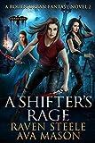 A Shifter's Rage: A Gritty Urban Fantasy Novel (Rouen Chronicles Book 2)