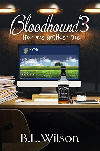 Book: Bloodhound3 - pour me another one by B.L. Wilson