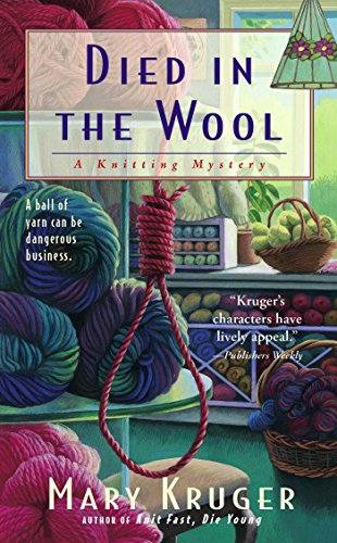 Died in the Wool: A Knitting Mystery