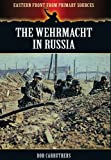 The Wehrmacht in Russia, Bob Carruthers, 1781592365