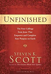 Unfinished: The Four Callings from Jesus That Empower and Complete Your Purpose on Earth