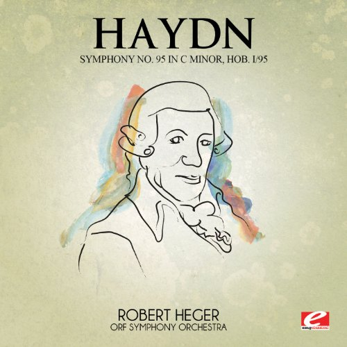 Haydn: Symphony No. 95 in C Minor, Hob. I/95 (Digitally Remastered) (Haydn Symphony No 95 In C Minor)