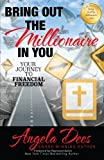 img - for Bring Out The Millionaire In You: Your Journey To Financial Freedom book / textbook / text book