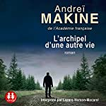 L'archipel d'une autre vie | Andreï Makine