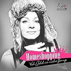 Homeshopping: Viel Geld ist nicht genug (Kate, die Finanzdiva)