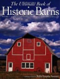 The Ultimate Book of Historic Barns, Robin Langley Sommer, 1571452230
