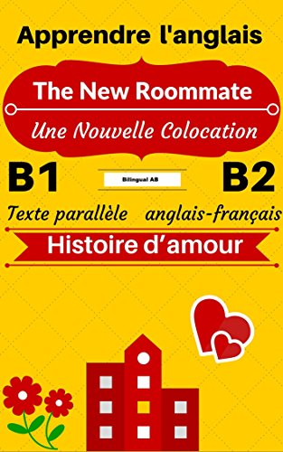 READ [Apprendre l'anglais — Histoire d'amour] The New Roommate — Une Nouvelle Colocation: Texte par PDF