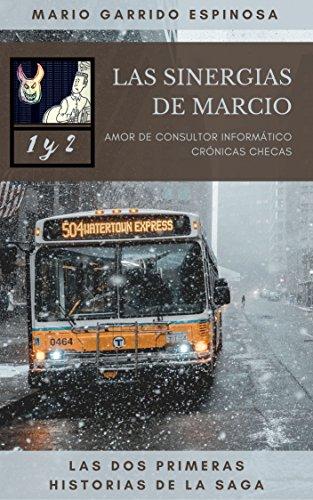 Las Sinergias de Marcio (1 y 2) Amor de consultor informático y Crónicas Checas: Sátiras de ...