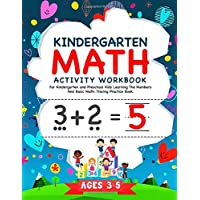 Kindergarten Math Activity Workbook: For Kindergarten and Preschool Kids Learning The Numbers And Basic Math. Tracing…