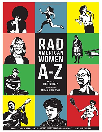 Rad American Women A-Z: Rebels,
