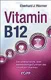 Vitamin B12: Die unterschätzte, aber lebenswichtige Funktion des 'Wohlfühl-Vitamins'