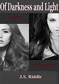Of Darkness and Light (The Vampire Realm Book 2) by [Riddle, J.S.]