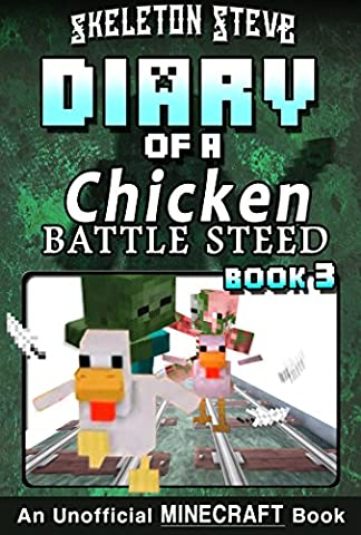 Diary of a Minecraft Chicken Jockey BATTLE STEED - Book 3 (EXTRA EPIC EDITION): Unofficial Minecraft Books for Kids, Teens, & Nerds - Adventure Fan Fiction ... Chicken Jockey and the Baby Zombie - Secret Fan