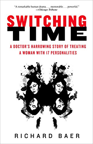 Switching Time: A Doctor's Harrowing Story of Treating a Woman with 17 Personalities cover