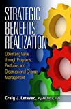 Strategic Benefits Realization, Craig J. Letavec, 1604270934