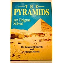 The Pyramids: An Enigma Solved