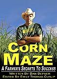 Corn Maze: A Farmer's Secrets to Success