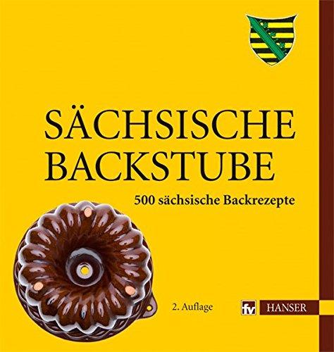 Sächsische Backstube: 500 sächsische Backrezepte