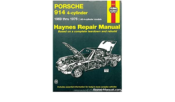 h80025 haynes porsche 914 4 cyl 1969 1976 auto repair manual rh amazon com Porsche Workshop Manual PDF Porsche Shop Manual
