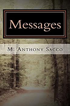 Messages: Collected Poems of M Anthony Sacco by [Sacco, M Anthony]