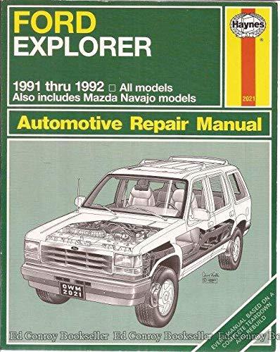 Ford Explorer & Mazda Navajo Automotive Repair Manual/All Ford Explorer and  Mazda Navajo Models 1991 and 1992 (Haynes Automotive Repair Manual Series)
