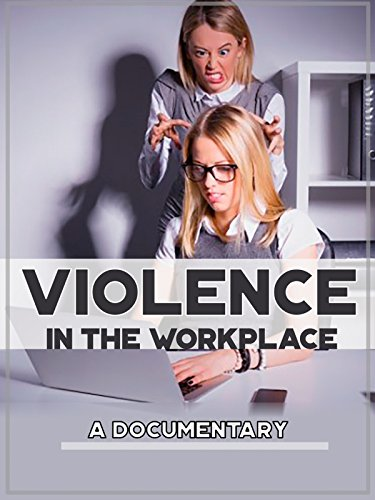 Violence in the Workplace A Documentary ()