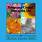 Seasons Come, Seasons Go Audiobook by Mrs. RyAnn Adams Hall Narrated by Keshia Ramseur