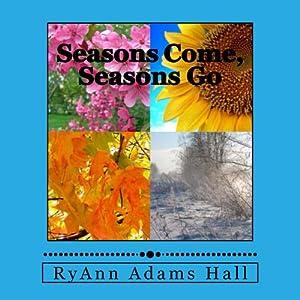 Seasons Come, Seasons Go Audiobook