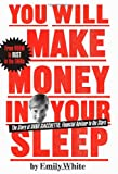 You Will Make Money in Your Sleep, Emily White, 0743259963