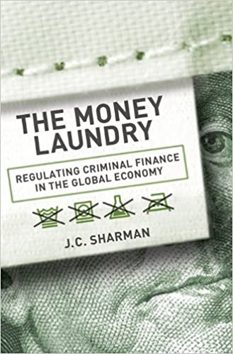 The money laundry regulating criminal finance in the global economy the money laundry regulating criminal finance in the global economy cornell studies in political economy kindle edition by j c sharman fandeluxe Images