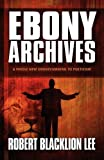 Ebony Archives, Robert Blacklion Lee, 1451241518