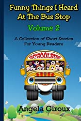 Funny Things I Heard at the Bus Stop:  Volume 2