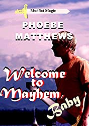 Welcome to Mayhem, Baby (Mudflat Magic Book 2)