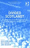 img - for Divided Scotland?: The Nature, Causes and Consequences of Economic Disparities within Scotland (Urban and Regional Planning and Development Series) book / textbook / text book