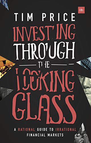 Investing Through the Looking Glass: A rational guide to irrational financial - Prices Glasses Of