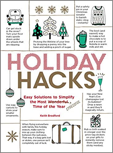 89d6d6c43081c Holiday Hacks  Easy Solutions to Simplify the Most Wonderful Time of the  Year  Keith Bradford  9781507208571  Amazon.com  Books