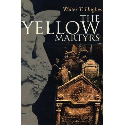 Download [ The Yellow Martyrs By Hughes, Walter T, Jr. ( Author ) Paperback 2000 ] pdf