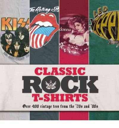 ([(Classic Rock T-shirts: Over 200 Vintage Tees from the '70s and '80s)] [Author: Sam Knee] published on (March, 2012))