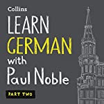 Learn German with Paul Noble, Part 2: German Made Easy with Your Personal Language Coach | Paul Noble
