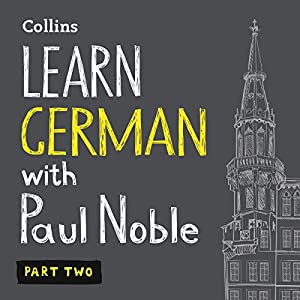 Learn German with Paul Noble, Part 2 Hörbuch