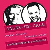 Geschäftsmodell-Innovation (Sales-up-Call) | Stephan Heinrich, Alexander Müller