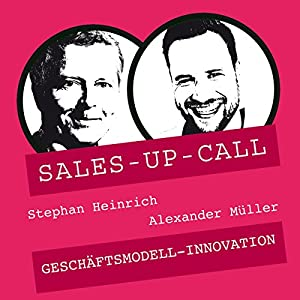 Geschäftsmodell-Innovation (Sales-up-Call) Hörbuch