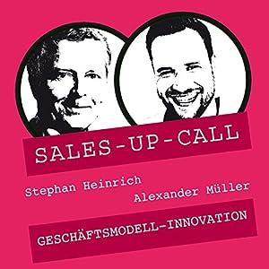 Geschäftsmodell-Innovation (Sales-up-Call) Hörbuch