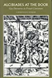 img - for Alcibiades at the Door: Gay Discourses in French Literature by Lawrence Schehr (1995-10-01) book / textbook / text book