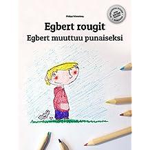 Egbert rougit/Egbert muuttuu punaiseksi: Un livre d'images pour les enfants (Edition bilingue français-finnois) (French Edition)