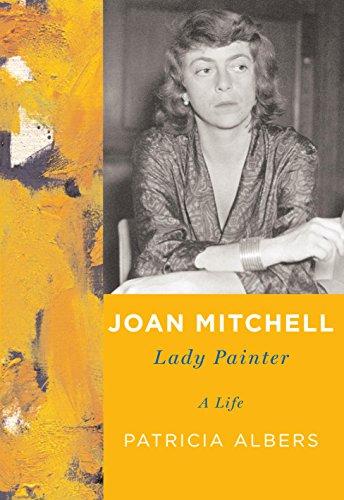- Joan Mitchell: Lady Painter